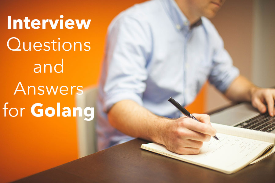 interview questions and answers for Golang developer