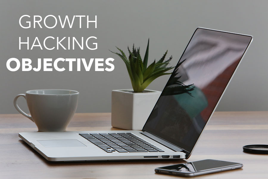 growth hacking objectives